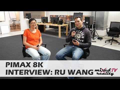 Pimax 8k Updated Impressions & In-Depth Interview with Ru Wang (Sr. Marketing Director of Pimax)