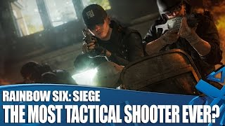 Rainbow Six: Siege - The Most Tactical Shooter Ever?