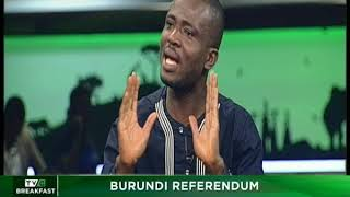 TVC Breakfast 17th May 2018   Burundi Referendum