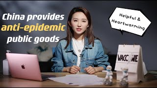 GLOBALink | Helpful and heartwarming: China provides anti-epidemic public goods