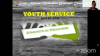 Youth Worship Service  April 25 2021; Strength in Weakness