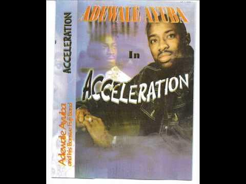 Adewale Ayuba ( Acceleration ) 1 .