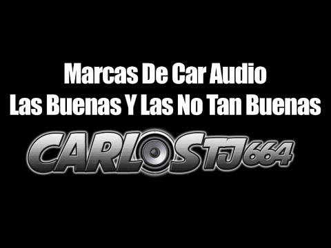 Marcas de car audio las buenas y las no tan buenas youtube - Marcas de sabanas buenas ...
