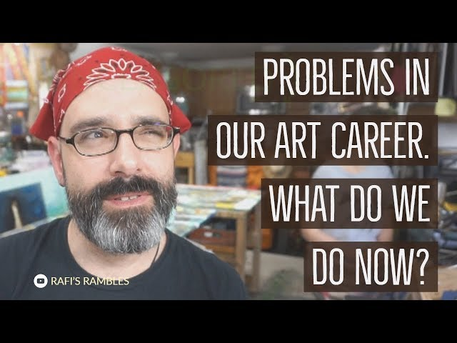 Problems In My Art Career - What We Do About It