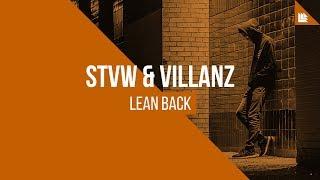 STVW & VillanZ - Lean Back [FREE DOWNLOAD]