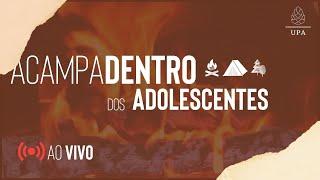 ACAMPADENTRO DOS ADOLESCENTES 18H30 | Igreja Presbiteriana de Pinheiros
