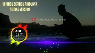 #01 DJ RINDU SERINDU RINDUNYA REGGAE VERSION - AMBON DJ ( Cover Spektrum Lirik )