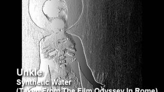 Unkle - Synthetic Water (Taken From The Film Odyssey In Rome)
