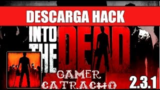 Into The Dead Mod Hack Apk 2016 Unlimited Money (no Root) V2.3.2 By Gamer Catracho
