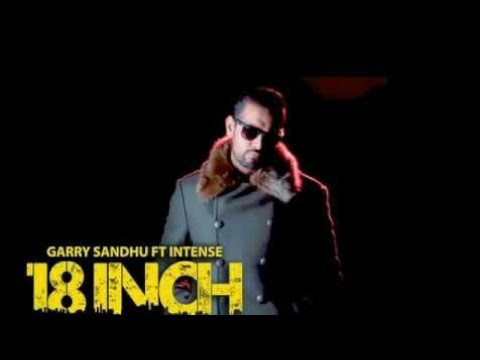 18 Inch Da Dola Full Song Garry Sandhu  Jasmine Sandals  Intense  Jatffi Studios