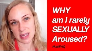 Video Why am I rarely sexually aroused? Facebook Friday! #KatiFAQ download MP3, 3GP, MP4, WEBM, AVI, FLV April 2018