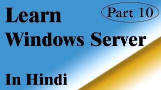 Windows Server 2012  | Basic | Interface Quick Tour - Hindi | Part  9