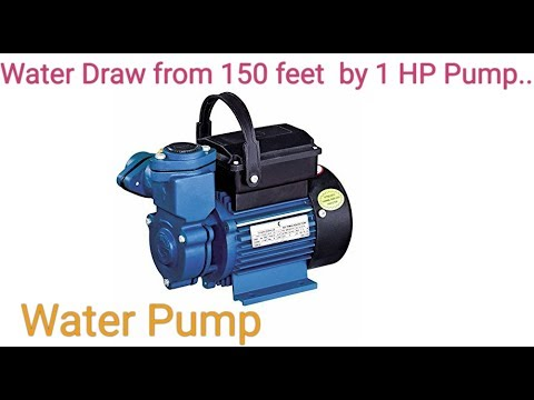 Myth about Water Pump: Water Draw from150 by 1 HP Pump
