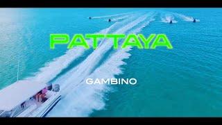 Смотреть клип Gambino - Pattaya