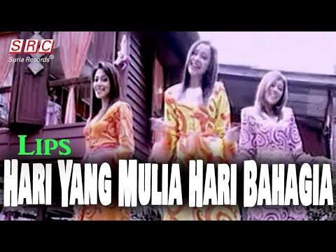 Lips - Hari Yang Mulia Hari Bahagia (Official Music Video - HD)
