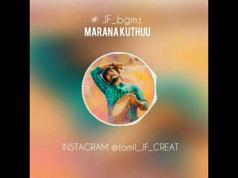 MARANA kuthu / bgm video / what's app status video