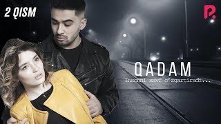 Qadam (o'zbek serial) | Кадам (узбек сериал) 2-qism