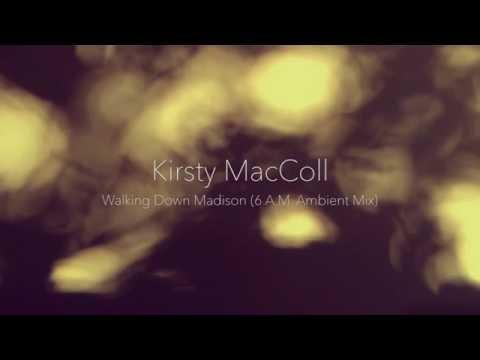 Kirsty MacColl Walking Down Madison (6 A.M. Ambient Mix)