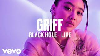 Griff - Black Hole (Live) | Vevo DSCVR