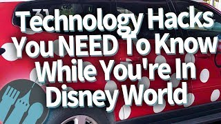 Disney World Technology Hacks You NEED To Know To Get The Most Out of Your Trip