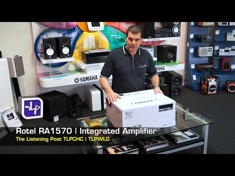 Rotel RA1570 Integrated Amplifier Unboxing, First Look, Review, | The Listening Post | TLPCHC TLPWLG