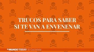 Trucos para saber si te van a envenenar | El Mundo Today 24H