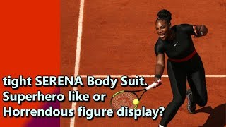 Serena Williams Dressed in  Cat Suit outfit 😲  Roland Garros 1R. Slick or disgusting?