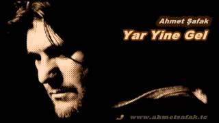 Ahmet Şafak - Yar Yine Gel