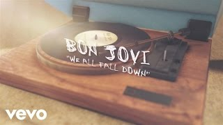 Bon Jovi - We All Fall Down (Lyric Video)