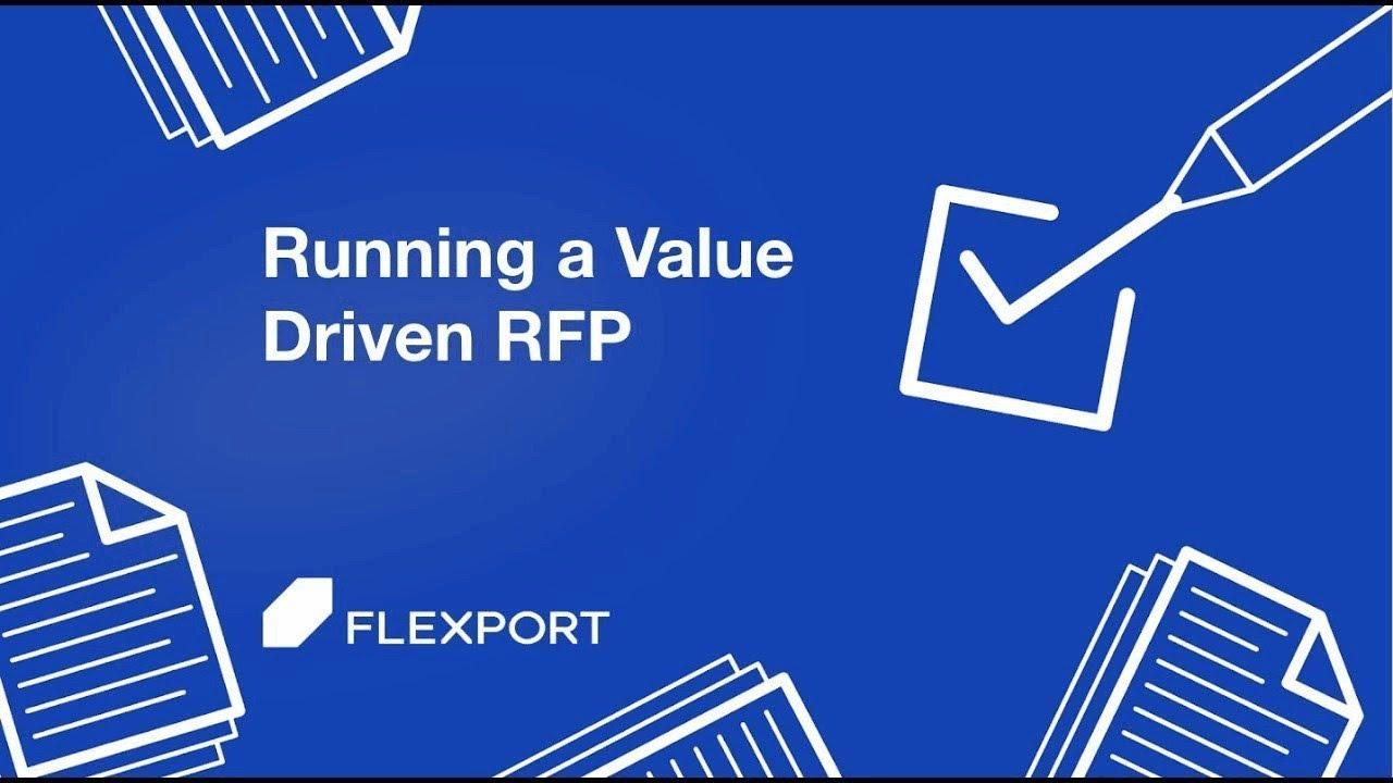 Running a Value Driven RFP Process in 2019 - Flexport Webinar Series