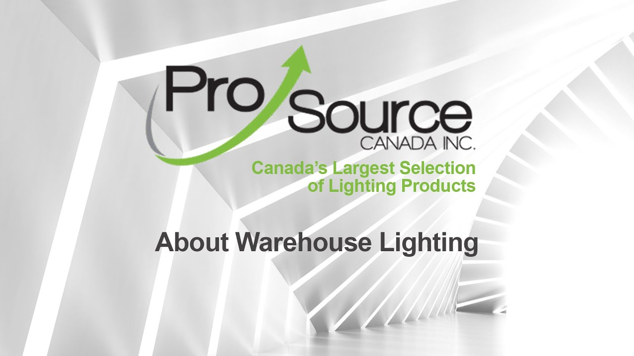 Warehouse Lighting - ProSource Canada  sc 1 st  YouTube : pro source lighting - azcodes.com