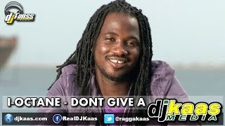 I-Octane - Dont Give A Fuck [Raw] (June 2014) Gwaan Bad Riddim - Dj Frass Records | Dancehall