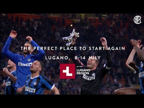 INTER 2019/20 @LUGANO: THE PERFECT PLACE TO START AGAIN! 8-14 July 2019 🇨🇭⚫🔵