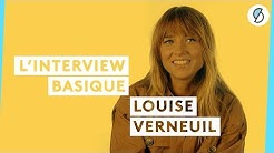 LOUISE VERNEUIL - l'interview Basique