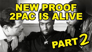 NEW PROOF 2PAC IS ALIVE (PART 2 OF 2)
