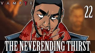[22] The Neverending Thirst (Let's Play Vampyr w/ GaLm)