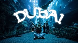 DUBAI - experience of a lifetime