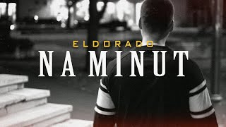 ELDORADO - NA MINUT (OFFICIAL VIDEO)  Prod. Glavash