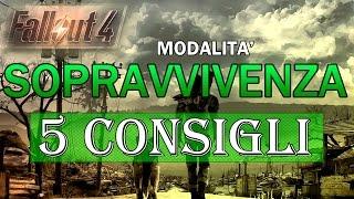 5 consigli per la modalit sopravvivenza - Fallout 4 Tutorial