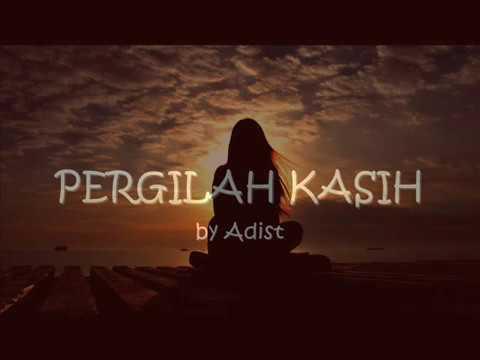 Pergilah Kasih by Adist