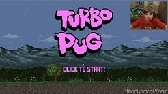 IT'S TURBO PUG!!