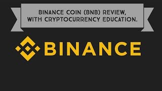 Binance Coin (BNB) Review with Cryptocurrency Education