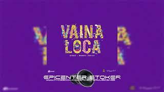Vaina Loca- Ozuna Ft Manuel Turizo Epicenter Stoker