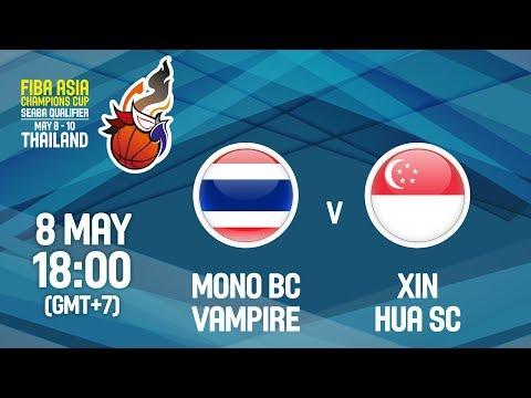 LIVE🔴 - Mono BC Vampire (THA) v Xin Hua SC (SGN) - FIBA Asia Champions Cup 2018 SEABA Qualifier