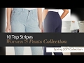 10 Top Stripes Women'S Pants Collection Spring 2017 Collection