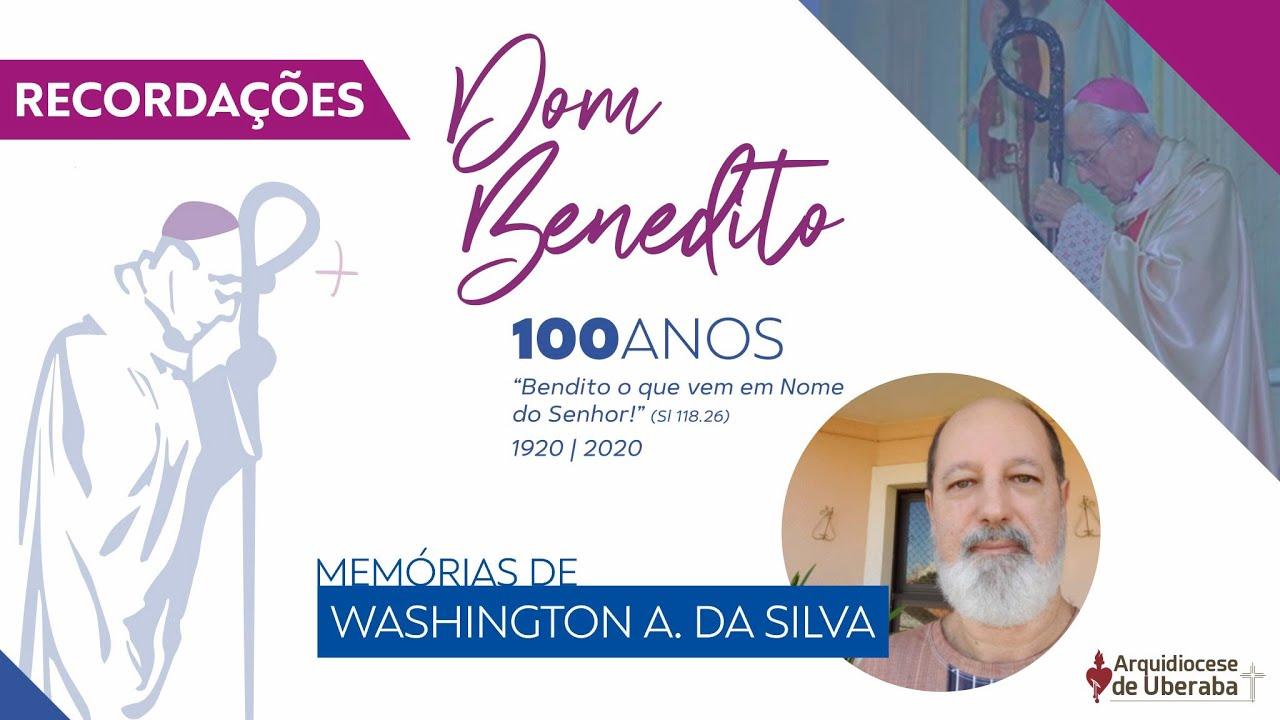 Recordações | Centenário Dom Benedito | Washington A. da Silva
