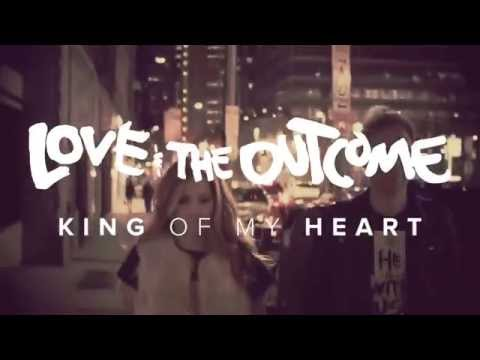 Love & The Outcome - King Of My Heart (Official Music Video)