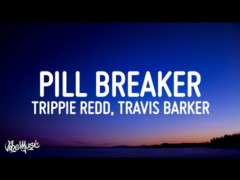 Trippie Redd & Travis Barker - PILL BREAKER mp3 indir