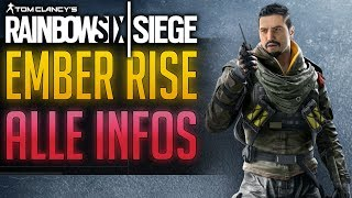 EMBER RISE ALLE INFOS | Rainbow Six Siege