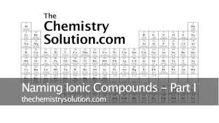 Naming Ionic Compounds - Part I- Binary Ionic Compounds, Includes Naming with Roman numerals